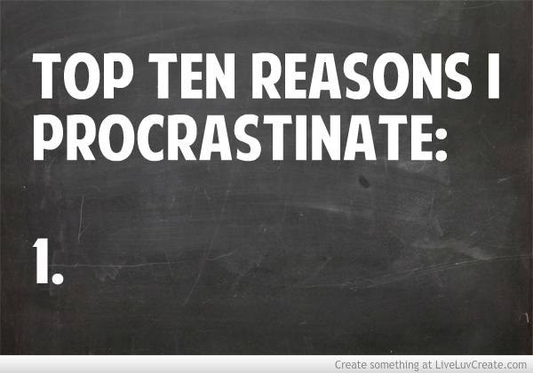 top_ten_reasons_i_procrastinate-470402